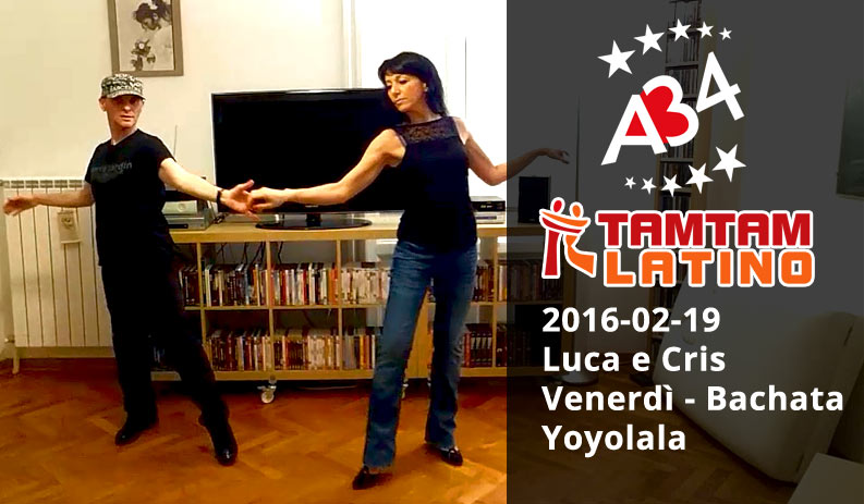 2016-02-19 Luca e Cris, Bachata, figura Yoyolala (video).